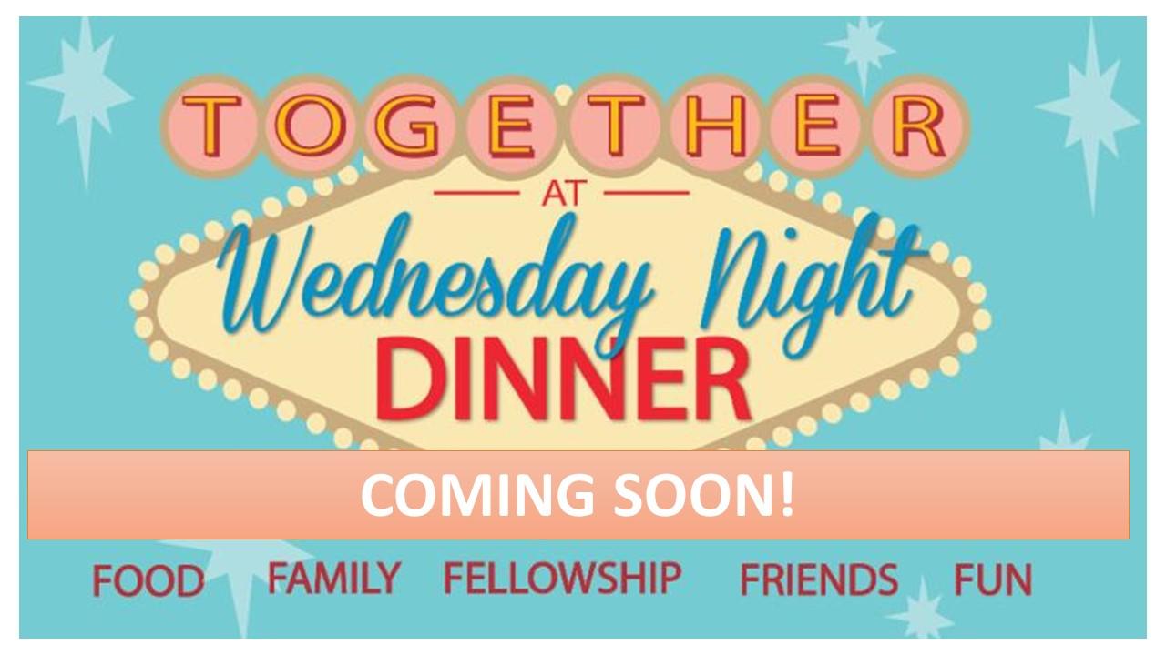 Wednesday Night Dinner - Coming Soon!